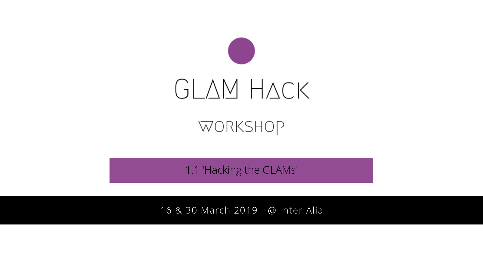 Workshop 1.1: 'Hacking the GLAMs'