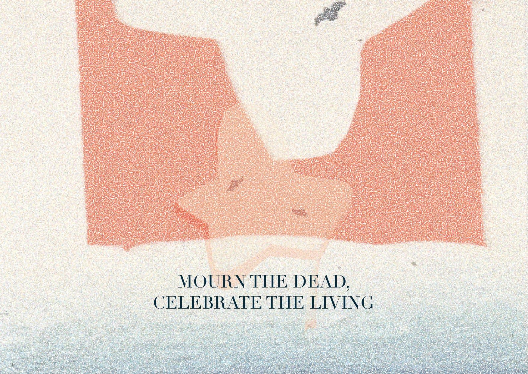 Mourn the Dead, Celebrate the Living // Fundraising